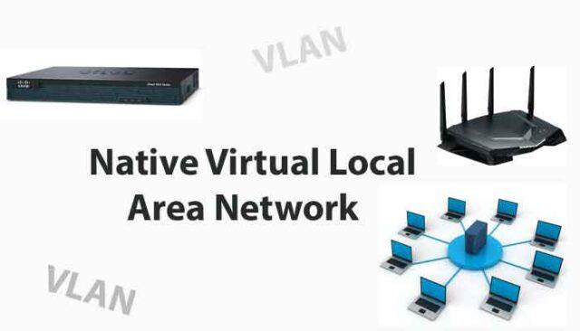 Native Virtual Local Area Network | Native VLAN