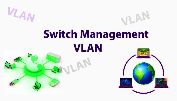 Switch management Vlan