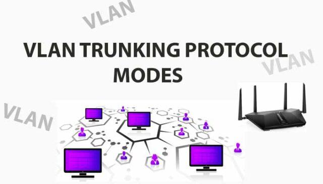 VLAN TRUNKING PROTOCOL MODES (VTP MODES)
